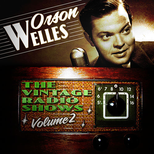 Play & Download The Vintage Radio Shows, Vol. 2 by Orson Welles | Napster