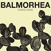 Play & Download Rivers Arms by Balmorhea | Napster