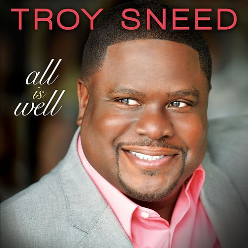 Play & Download All Is Well by Troy Sneed | Napster