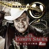 Play & Download A Pura Banda Pariente by El Compa Sacra | Napster