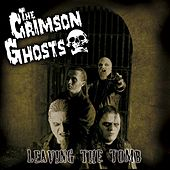 Play & Download Leaving the tomb by The Crimson Ghosts | Napster
