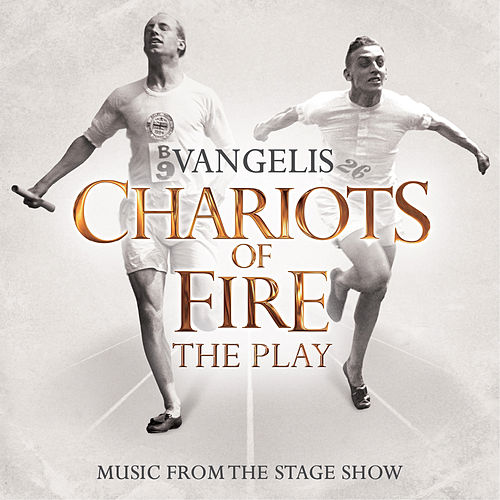 Play & Download Chariots Of Fire - The Play by Vangelis | Napster