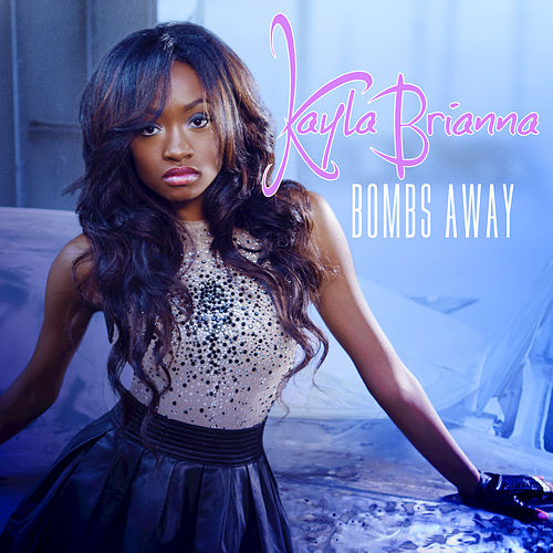 Play & Download Bombs Away by Kayla Brianna | Napster