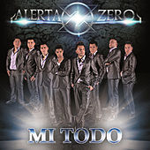 Play & Download Mi Todo by Alerta Zero | Napster