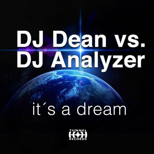 It's a Dream (DJ Dean vs. DJ Analyzer) by DJ Dean vs. DJ Analyzer
