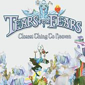 Closest Thing To Heaven von Tears for Fears