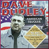 Dave Dudley - King Of Country Music Vol. 2 by Dave Dudley