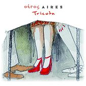 Play & Download Tricota by Otros Aires | Napster