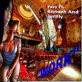 Play & Download Work (feat. Baybeeh & JustFly) by Foxy | Napster