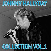 Play & Download Johnny Hallyday Collection, Vol. 1 by Johnny Hallyday | Napster