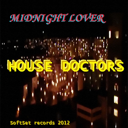 Play & Download Midnight Lover (Original Mix) by House Doctors | Napster