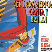 Centro America Canta y Baila! by Various Artists