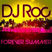 Play & Download Forever Summer by DJ Roc | Napster