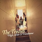 Play & Download High, Wide & Handsome by The Trishas  | Napster