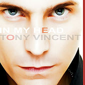 In My Head by Tony Vincent