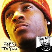 Play & Download To You (feat. Trouble) by Tyree Thomas | Napster