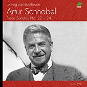 Play & Download Ludwig Van Beethoven: Piano Sonatas No. 22 to 24 (1932 - 1933) by Artur Schnabel | Napster