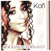 Play & Download Rocking Enternally by Kofi | Napster