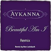 Beautiful Am I Remix by Aykanna