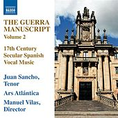 Play & Download The Guerra Manuscript, Vol. 2 by Juan Sancho | Napster