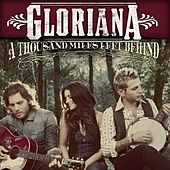 Play & Download A Thousand Miles Left Behind by Gloriana | Napster