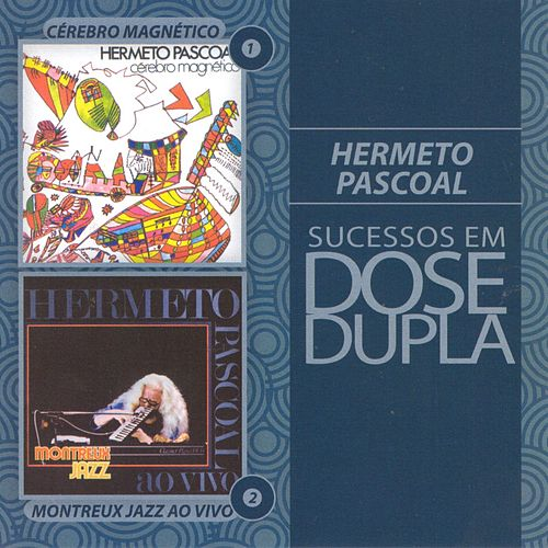 Play & Download Dose Dupla Hermeto Pascoal by Hermeto Pascoal | Napster