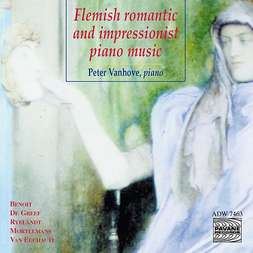 Play & Download Flemish Romantic and Impressionist Piano Music by Peter Vanhove | Napster