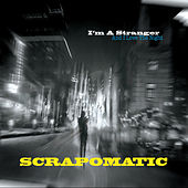 I'm A Stranger (And I Love The Night) by Scrapomatic