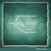 Play & Download Daniels, Charles / North, Nigel: Lute Songs by Charles Daniels | Napster