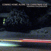Play & Download Coming Home Alone On Christmas Eve by Henning Ohlenbusch | Napster