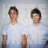 Hustle and Drone by Hustle and Drone