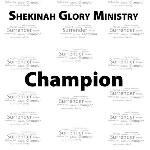 Play & Download Champion - Single by Shekinah Glory Ministry | Napster
