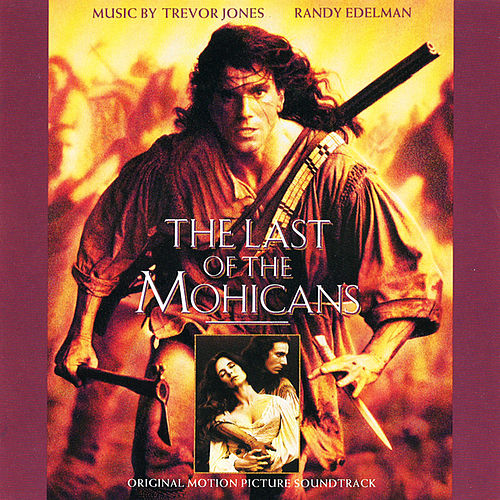 Play & Download The Last of The Mohicans (Original Motion Picture Soundtrack) by Various Artists | Napster