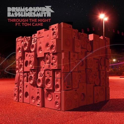 Through The Night (feat. Tom Cane) by Drumsound & Bassline Smith