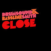 Play & Download Close by Drumsound & Bassline Smith | Napster
