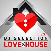 Play & Download Love Da House Vol. 1 by Various Artists | Napster