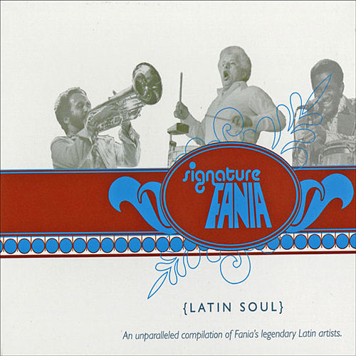 Play & Download Fania Signature Vol II - Latin Soul by Various Artists | Napster