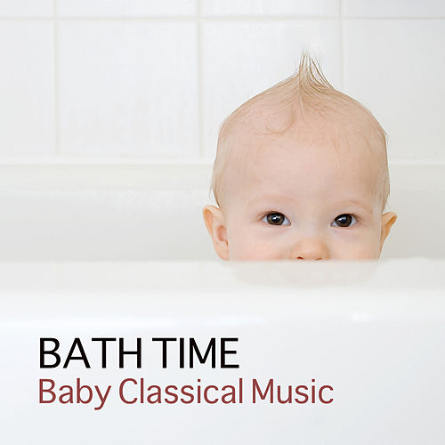 Play & Download Bath Time Baby Classical Music for Kids and Baby - Mozart, Bach, Beethoven Music for Babies by Bath Time Baby Music Lullabies | Napster