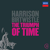 Birtwistle: The Triumph of Time by Various Artists
