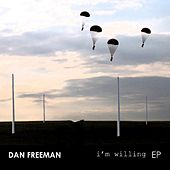 Play & Download I'm Willing by Dan Freeman | Napster