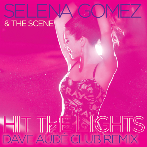 Play & Download Hit the Lights by Selena Gomez | Napster