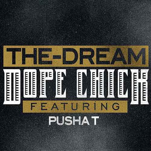 Play & Download Dope Chick by The-Dream | Napster