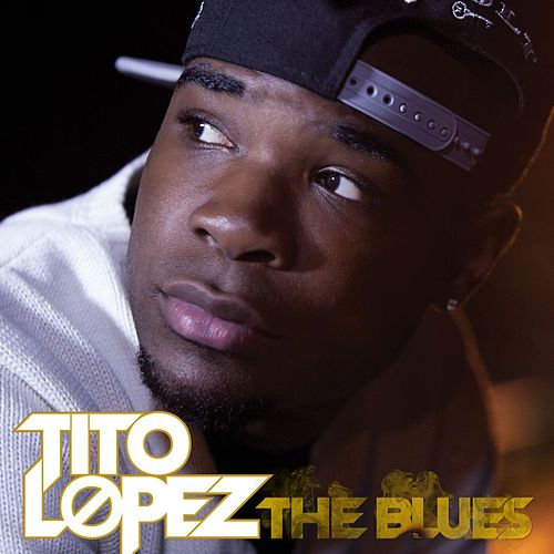 Play & Download The Blues by Tito Lopez | Napster