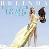 Play & Download En el Amor Hay Que Perdonar (Balada) by Belinda | Napster