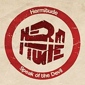 Play & Download Speak of the Devil by Hermitude | Napster