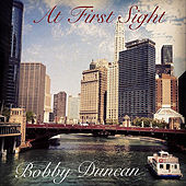 Play & Download At First Sight by Bobby Duncan | Napster