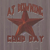 Good Day by Aj Downing