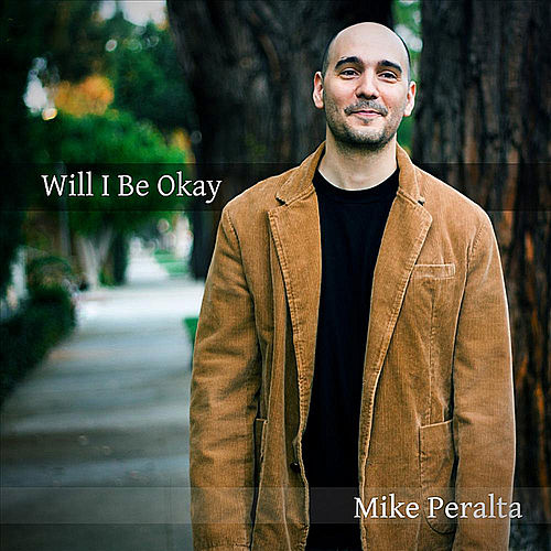 Will I Be Okay by Mike Peralta