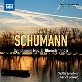 Schumann: Symphonies Nos. 3 and 4 by Seattle Symphony Orchestra