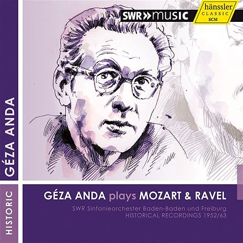 Geza Anda Plays Mozart and Ravel (1952, 1963) by Geza Anda
